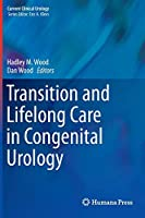 Transition and Lifelong Care in Congenital Urology (Current Clinical Urology)