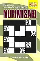 Nurimisaki: 250 Medium Japan Logic Puzzles 6x6 (Nurimisaki Puzzle)