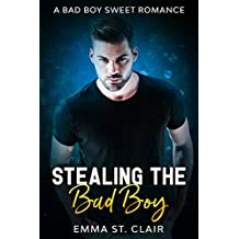 Stealing the Bad Boy: A Bad Boy Sweet Romance (Not So Bad Boys Book 1)
