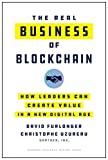 The Real Business of Blockchain: How Leaders Can Create Value in a New Digital Age (English Edition) 画像