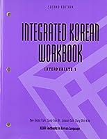 Integrated Korean Workbook: Intermediate 1 (Klear Textbooks in Korean Language)