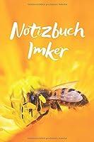 Notizbuch Imker: Fuer die Notizen und Bilder fuer Bienen, Honig, Erlebnisse deines Tages, Notizheft im coolen Design, Punkteraster, 120 Seiten,