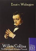 Wilkie Collins: Ein Biographisch-Kritischer Versuch