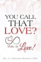 You Call That Love?