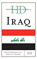 Historical Dictionary of Iraq (Historical Dictionaries of Asia, Oceania, and the Middle East)