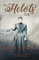 Downfall: Book 1 of the Helots' Tale
