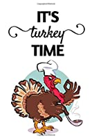 "It's Turkey Time: Funny Thanksgiving Day/Turkey Notebook/Journal (6"" X 9"")"