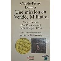 Une mission en Vendée militaire: Carnets de route d'un Conventionnel (août 1794-juin 1795)