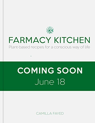 Farmacy Kitchen: Plant-based recipes for a conscious way of life (English Edition)