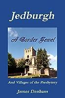 Jedburgh - A Border Jewel