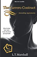 The Carrero Contract ~ Amending Agreements: Alexi & Camilla (The Carrero Series)