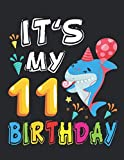 """It's My 11 Birthday: Shark Birthday - Happy Birthday to Me - Blank Paper for Drawing, Doodling or Sketching - 100+ Large Blank Pages (8.5""""x11"""") for Sketching, Drawing Anything Kids Like and Improving Drawing Skills"""