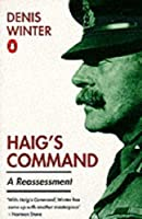 Haigs Command: A Reassessment