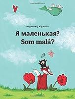 Ya Malen'kaya? Som Malá?: Children's Picture Book