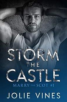 Storm the Castle (Marry the Scot, #1) by [Vines, Jolie]