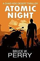 Atomic Night: A Chad Kidd Desert Thriller