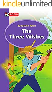 Read with Robin (Fairies) - 5. The Three Wishes: Favourite folk tales, fairy tales and myths help enhance kids' vocabulary and reading comprehension ability. (English Edition)