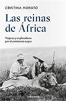 Las reinas de África: Viajeras y exploradoras por el continente negro / The Queens from Africa: Travelers and Explorers from the Black Continent