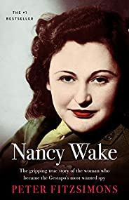 Nancy Wake: The gripping true story of the woman who became the Gestapo's most wanted