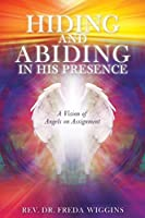 Hiding and Abiding in His Presence