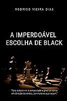 A imperdoável escolha de Black