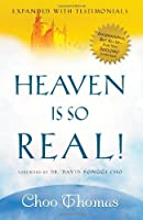 Heaven Is So Real: Expanded with Testimonials by Choo Thomas(2006-04-03)