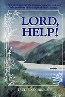 Lord, Help!