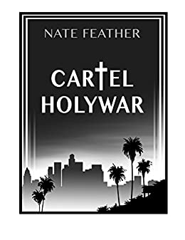 CARTEL HOLY WAR: A NATE FEATHER NOVEL by [CAINES, DANIEL]
