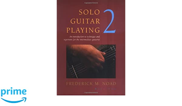 Solo Guitar Playing 2 Book Only Classical Guitar Tuition by Frederick M Noad