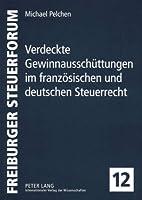 Verdeckte Gewinnausschuettungen Im Franzoesischen Und Deutschen Steuerrecht (Freiburger Steuerforum)