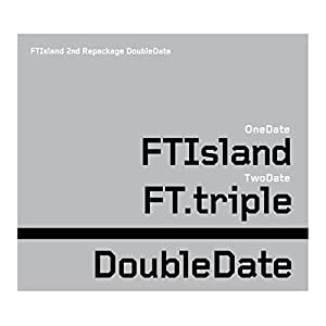 F.T ISLAND/3集 Repackage(韓国輸入盤)/Double Date [2CD]