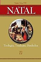 Natal. Teologia, Tradição, Símbolos