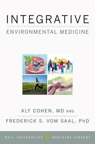 Download Integrative Environmental Medicine (Weil Integrative Medicine Library) 0190490918