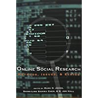 Online Social Research: Methods, Issues, & Ethics (Digital F…