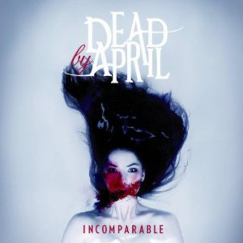 Incomparable / Dead By April