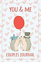You and Me Couples Journal: Fill in the Blank Notebook and Memory Journal for the Two of You
