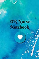 OR Nurse Notebook: Blank Line Journal / Writing Pad / Diary for Operating Room Nurses