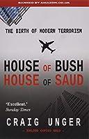House of Bush House of Saud: The History of Modern Terrorism