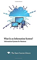 What Is an Information System?: Information Systems for Business