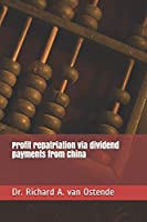 Profit repatriation via dividend payments from China (China CFO)