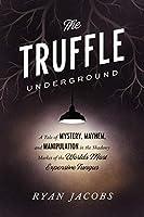 TRUFFLE UNDERGROUND, THE