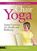 Chair Yoga: Seated Exercises for Health and Wellbeing [DVD]