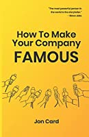 How to Make Your Company Famous