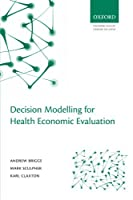 Decision Modelling for Health Economic Evaluation (Handbooks in Health Economic Evaluation)【洋書】 [並行輸入品]