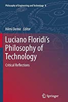 Luciano Floridi's Philosophy of Technology: Critical Reflections (Philosophy of Engineering and Technology)