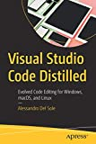 Visual Studio Code Distilled: Evolved Code Editing for Windows, macOS, and Linux