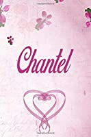 Chantel: Personalized Name Notebook/Journal Gift For Women & Girls 100 Pages (Pink Floral Design) for School, Writing Poetry, Diary to Write in, Gratitude Writing, Daily Journal or a Dream Journal.