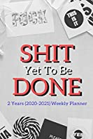 """Shit Yet To Be Done: New 2 Years 2020 - 2021 Weekly Planners Finally Here 