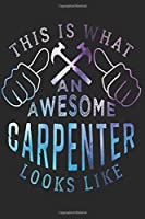CARPENTER: Carpenter Notebook the perfect gift idea for carpenters or joiner trainees. The paperback has 120 white pages with dot matrix that assist you in writing or sketching.
