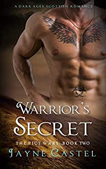 Warrior's Secret: A Dark Ages Scottish Romance (The Pict Wars Book 2) by [Castel, Jayne]